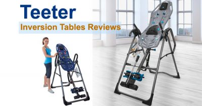 Teeter Inversion Tables Reviews 2020 - Top 7 Picks